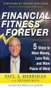 Financial Fitness Forever: 5 Steps to More Money, Less Risk, and More Peace of Mind【電子書籍】[ Paul Merriman ]