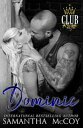 Dominic (Club Reign, Book One)【電子書籍】[ Samantha McCoy ]