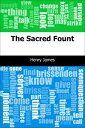 The Sacred Fount【電子書籍】[ Henry James ]