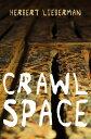 Crawlspace【電子書籍】[ Herbert Lieberman ]