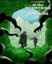 At the Mountains of Madness【電子書籍】[ H. P. Lovecraft ]