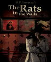 The Rats in the Walls【電子書籍】[ H. P. Lovecraft ]