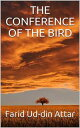The conference of the birds【電子書籍】 FARID UD