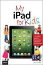 My iPad for Kids (Covers iOS 6 on iPad 3rd or 4th generation, and iPad mini)【電子書籍】[ Sam Costello ]