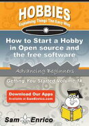 How to Start a Hobby in Open source and the free software movement