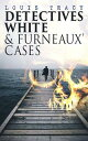 Detectives White Furneaux 039 Cases5 Thriller Novels in One Volume: The Postmaster 039 s Daughter, Number Seventeen, The Strange Case of Mortimer Fenley, The De Bercy Affair What Would You Have Done 【電子書籍】 Louis Tracy