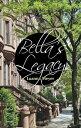 Bella's Legacy【電子書籍】[ Luanna Meyer ]