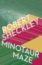Minotaur Maze【電子書籍】[ Robert Sheckley ]