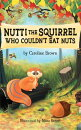 Nutti The Squirrel Who Couldn't Eat Nuts