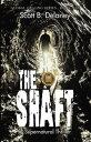 The ShaftA Supernatural Thriller【電子書籍】[ Scott B. Delaney ]