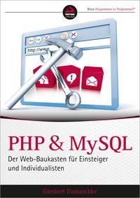 PHP und MySQLDer Web-Baukasten f?r Einsteiger und Individualisten【電子書籍】[ Giesbert Damaschke ]