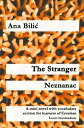 The Stranger / NeznanacA mini novel with vocabulary section for learners of Croatian【電子書籍】[ Ana Bilic ]
