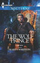 The Wolf Prince【電子書籍】[ Karen Whiddon ]