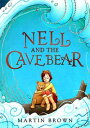 Nell and the Cave Bear【電子書籍】[ Martin Brown ]