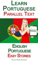 Learn Portuguese - Parallel Text - Easy Stories (English - Portuguese)