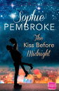 The Kiss Before Midnight: A Christmas Romance【電子書籍】 Sophie Pembroke