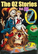 The OZ Stories Vol.III: 5 Tales of OZ With Over 350 Illustrations