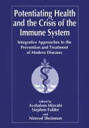 Potentiating Health and the Crisis of the Immune System