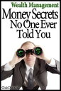 Wealth Management: Money Secrets No One Ever Told