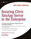Securing Citrix XenApp Server in the Enterprise【電子書籍】[ Tariq Azad ]