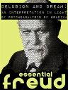 Delusion and Dream An Interpretation in the Light of Psychoanalysis of Gradiva【電子書籍】[ Sigmund Freud ]