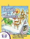 書, 雜誌, 漫畫 - A Trav?s de la Chimenea【電子書籍】[ Kim Mitzo Thompson ]