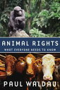 Animal RightsWhat Everyone Needs to Know?【電子書籍】[ Paul Waldau ]