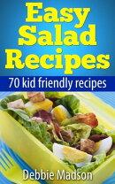 Easy Salad Recipes: 70 Kid Friendly Recipes