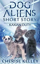 Dog Aliens Kaxian Duty A Short Story