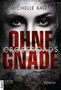 Crossroads - Ohne Gnade【電子書籍】[ Michelle Raven ]