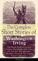 The Complete Short Stories of Washington Irving: The Sketch Book of Geoffrey Crayon, Bracebridge Hall, Tales��