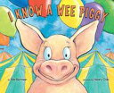 I Know A Wee Piggy【電子書籍】[ Kimberly E. Norman ]