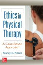 Ethics in Physical Therapy: A Case Based Approach【電子書籍】[ Nancy Kirsch ...
