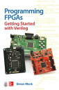 Programming FPGAs: Getting Started with Verilog【電子書籍】[ Simon Monk ]