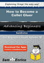 How to Become a Collet GluerHow to Become a Collet Gluer【電子書籍】[ Clyde Hodgson ]