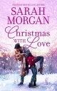 Christmas with LoveAn Anthology【電子書籍】[ Sarah Morgan ]