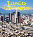 Travel to Los Angeles【電子書籍】[ Keeran Jacobson