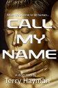 Call My Name【電子書籍】[ Terry Hayman ]