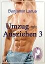 Umzug mit Ausziehen (Teil 3)【電子書籍】[ Benjamin Larus ]