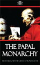 The Papal Monarchy - From Gregory the Great to Boniface VIII【電子書籍】[ William Barry ]