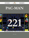 Pac-Man 221 Success Secrets - 221 Most Asked Questions On Pac-Man - What You Need To Know【電子書籍】[ Sarah Logan ]