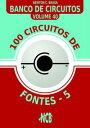 100 Circuitos de Fontes - V【電子書籍】[ Newton C Braga ]