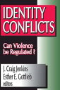 Identity ConflictsCan Violence be Regulated?【電子書籍】[ Esther Gottlieb ]