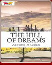 The Hill Of Dreams【電子書籍】 Arthur Machen