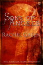 Sons of Angels【電子書籍】[ Rachel Green ]