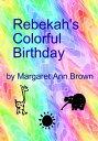 西洋書籍 - Rebekah's Colorful Birthday【電子書籍】[ Margaret Ann Brown ]