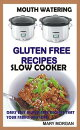 Mouthwatering Gluten Free Recipes Slow Cooker Daily Easy Gluten Free Recipes That Your Family Will Love.