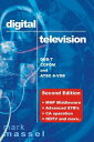 Digital Television: DVB-T, COFDM and ATSC 8-VSB: (Second Edition) MHP Middleware, Advanced STB 039 s, CA Operation, HDTV and More...【電子書籍】 Mark Massel