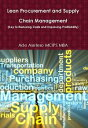 Lean Procurement and Supply Chain Management (Key to Reducing Costs and Improving Profitability)【電子書籍】[ Ade Asefeso MCIPS MBA ]