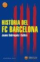 Hist ria del FC Barcelona【電子書籍】 Jaume Sobrequ s i Callic